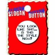 Slogan button Look Shit