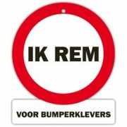 Watch out sign Ik rem voor
