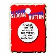 Slogan button Tijd verknoeid
