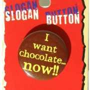 Fun tekst button I want chocolate