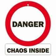 Auto bordje Danger  chaos inside