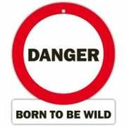 Auto bordje Danger  Born to be wild